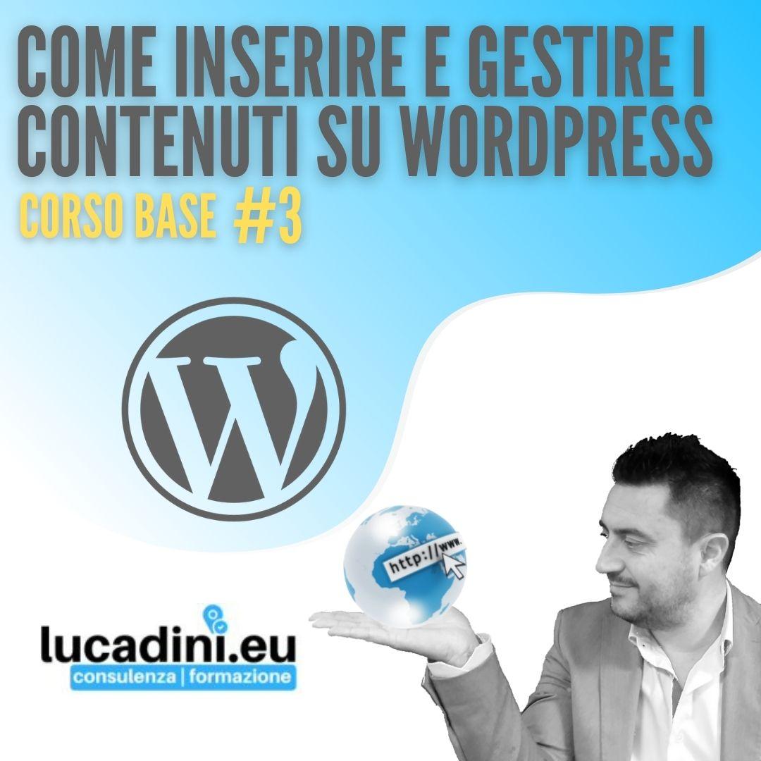 Come inserire e gestire i contenuti su Wordpress